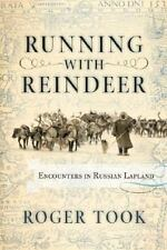 **NEW**Running With Reindeer: Encounters In Russian Lapland