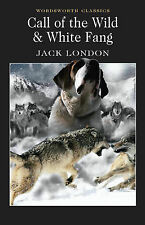 Call of the Wild & White Fang (Wordsworth Classics): AND White Fang, Jack London