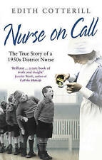 Nurse on Call: The True Story of a 1950s District Nurse by Edith Cotterill...