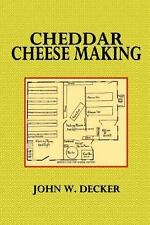 Cheddar Cheese Making by John Decker (2014, Paperback)