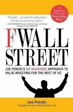 F Wall Street: Joe Ponzio's No-Nonsense Approach to Value Investing For the Res
