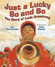 Just a Lucky So and So: The Story of Louis Armstrong by Lesa Cline-Ransome, Jam