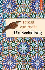 Teresa von Avila - Seelen-Burg oder Die sieben inneren Wohnungen der Seele