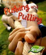 Pushing and Pulling (How Do Things Move?)