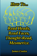 How To Read Heads Faces Thoughts Mesmerism Hypnosis Clairvoyance Spiritualism