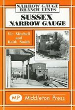 Sussex Narrow Gauge by Vic Mitchell, Keith Smith (Hardback, 2001)