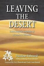 Leaving the Desert : Embracing the Simplicity of a Course in Miracles by...