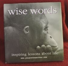 2002 WISE WORDS inspiring lessons about life Book by www.youaretheauthor.com
