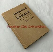 1951 Hopping on the Border the Life Story of a Bellboy Signed Naylor Texana