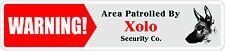 "*Aluminum* Warning Area Patrolled By Xolo 4""x18"" Metal Novelty Sign"