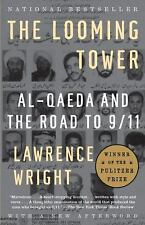 The Looming Tower : Al-Qaeda and the Road to 9/11 by Lawrence Wright (2007,...