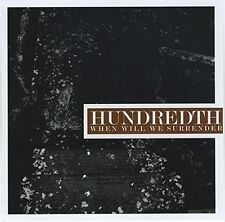 When Will We Surrender - Hundredth (2015, CD New & Sealed)