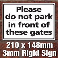 'PLEASE DO NOT PARK IN FRONT OF THESE GATES' RIGID PVC SIGN