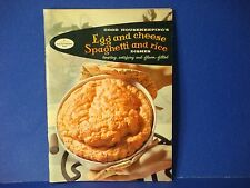 Goodhousekeeping's 1958 Cookbook,PB,Egg &Cheese Spaghetti & Rice Dishes Tempting