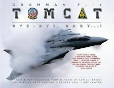 Grumman F-14 Tomcat: Bye - Bye Baby...!: Images & Reminiscences From 35 Years of