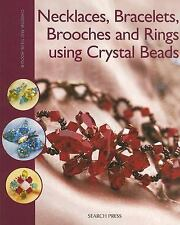 Necklaces, Bracelets, Brooches and Rings Using Crystal Beads by Sylvie Hooghe...