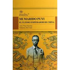 Mi Marido Puyi - el ultimo emperador de china - spanish