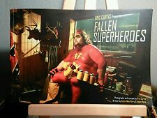 FALLEN SUPERHEROES **SIGNED** BY PHOTOGRAPHER ERIC CURTIS