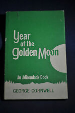 *FIRST* Year of the Golden Moon, An Adirondack Book, George Cornwell