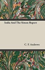 India and the Simon Report by C. F. Andrews (2007, Paperback)