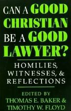 Can a Good Christian Be a Good Lawyer?: Homilies, Witnesses, and Refle-ExLibrary