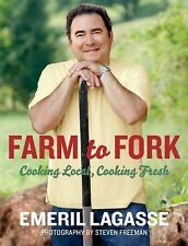Farm to Fork: Cooking Local, Cooking Fresh Emeril's - Lagasse, Emeril - Paperbac