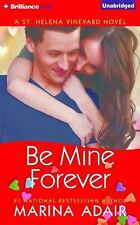 A St. Helena Vineyard Novel: Be Mine Forever 4 by Marina Adair (2015, CD,...