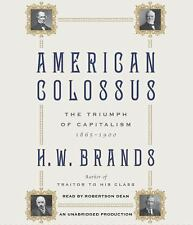 American Colossus : The Triumph of Capitalism, 1865-1900 by H. W. Brands...
