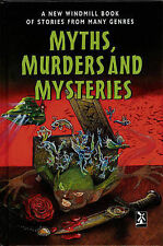 Myths, Murders and Mysteries: A New Windmill Book of Stories from Many Genres (N