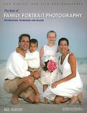 The Best of Family Portrait Photography: Professional Techniques and Images by H