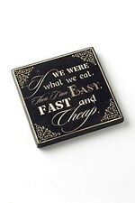 IF WE WERE WHAT WE EAT - WOODEN SHABBY CHIC FRIDGE MAGNET