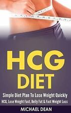HCG Diet : Simple Diet Plan to Lose Weight Quickly - HCG, Lose Weight Fast,...
