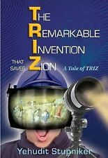The Remarkable Invention That Saves Zion: A Tale of Triz Stupniker, Yehudit Har