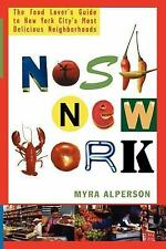 Nosh New York: The Food Lover's Guide to New York City's Most Delicious Neighbor