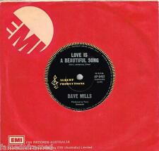 "DAVE MILLS - LOVE IS A BEAUTIFUL SONG - RARE 7"" 45 VINYL RECORD - 1973"