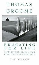 Educating for Life Handbook: A Spiritual Vision for Every Teacher and -ExLibrary