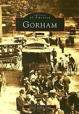 Gorham Maine Images of America  by David Arthur Fogg great antique photos