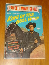 FAWCETT MOVIE COMIC #8 KING OF THE BULL WHIP VG (4.0) LASH LARUE 1950*