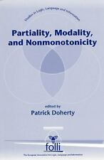 Partiality, Modality and Nonmonotonicity (Studies in Logic, Language, and Inform