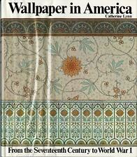 Wallpaper in America: From the Seventeenth Century to World War I by Lynn, Cathe