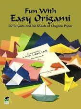 Fun with Easy Origami: 32 Projects and 24 Sheets of Origami Paper (Dover Origami