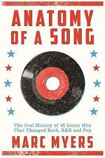 Anatomy of a Song : The Inside Story Behind 50 Iconic Pop Hits by Marc Meyers...