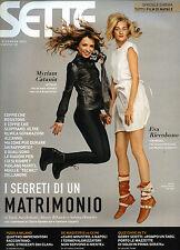 SETTE- Corriere della Sera N°49/8.12.2011 * MYRIAM CATANIA - EVA RICCOBONO -