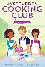 The Saturday Cooking Club: The Icing on the Cake 2 by JillEllyn Riley and...