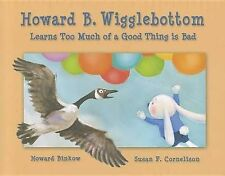 Howard B. Wigglebottom Learns Too Much of a Good Thing Is Bad by Howard...