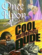 Once upon a Cool Motorcycle Dude by Kevin O'Malley (2005, Hardcover)