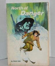 North Of Danger by Dale Fife 1978 Illus: Haakon Saether (Cover: Alan Daniel)