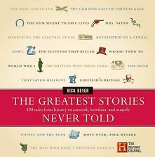 The Greatest Stories Never Told : 100 Tales from History to Astonish,...