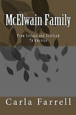 McElwain Family of West Virginia : From Ireland and Scotland to America by...