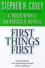 First Things First by Stephen R. Covey, A.Roger Merrill (Paperback, 1999)
